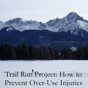 Trail Run Project: How to Prevent Over-Use Injuries