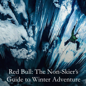 Red Bull: The Non-Skier's Guide to Winter Adventure