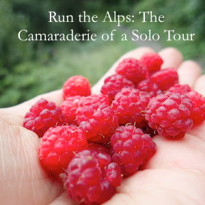 Run the Alps: The Camaraderie of a Solo Tour