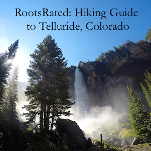 RootsRated: Hiking Guide to Telluride, Colorado